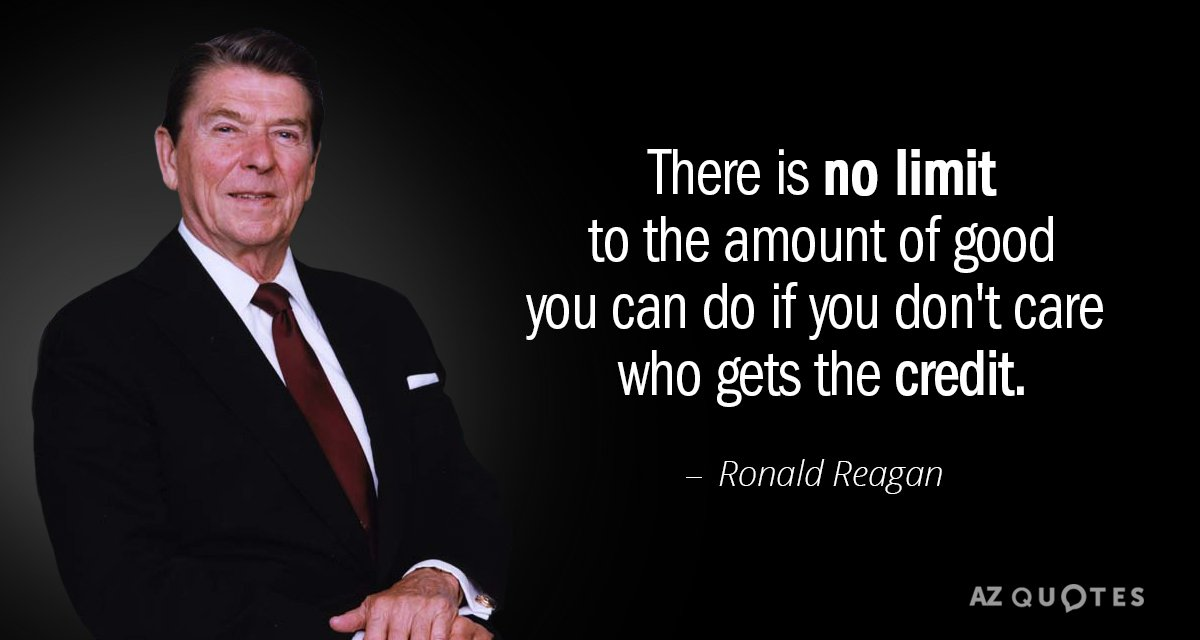 Ronald-Reagan-Quote-There-is-no-limit-to-the-amount-of-good-if-you-dont-care-who-gets-the-credit